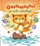 Sari Peltoniemi: Gattonautti ja muita arkisatuja [The cattonaut and other everyday tales]