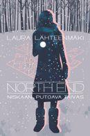 Laura Lähteenmäki: North End: Niskaan putoava taivas [North End: Falling Sky]
