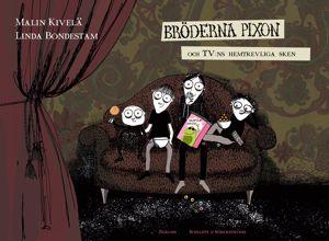 Malin Kivelä & Linda Bondestam: Bröderna Pixon och TV:ns hemtrevliga sken