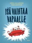 Jukka Laajarinne & Timo Mänttäri: Isä vaihtaa vapaalle